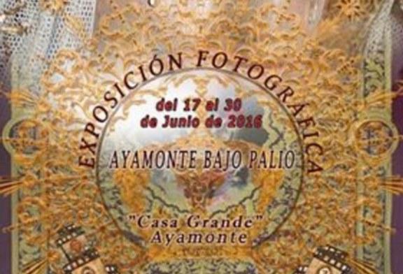 """EXPOSICIÓN """"AYAMONTE BAJO PALIO"""""""