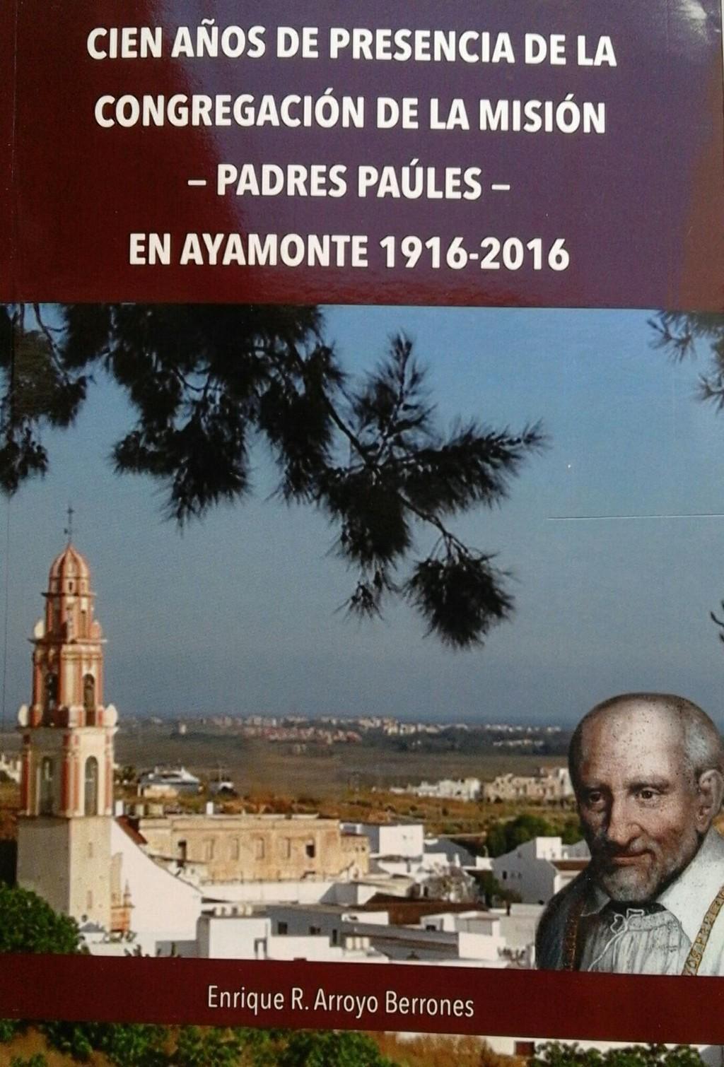 HOY SE PRESENTA UN LIBRO QUE RECOGE LOS CIEN AÑOS DE LA PRESENCIA DE LA COMUNIDAD PAÚL EN AYAMONTE