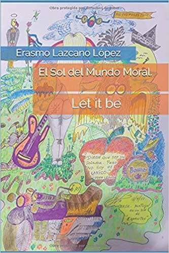 EL ESCRITOR CUBANO, ERASMO LAZCANO, PRESENTA SU LIBRO «EL SOL DEL MUNDO MORAL, LE IT BE»